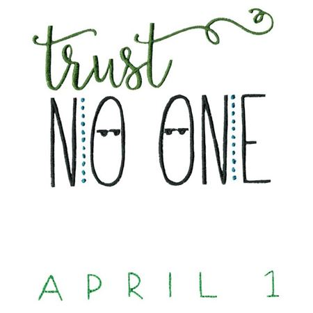 Trust No One April 1
