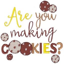 Are You Making Cookies