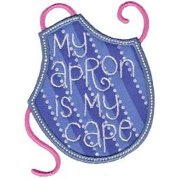 My Apron Is My Cape Applique