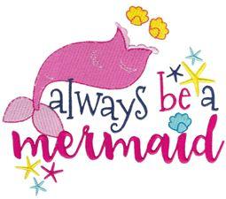 Always Be A Mermaid