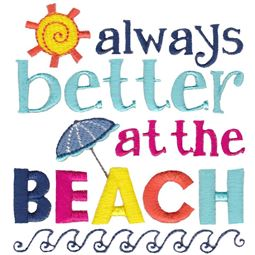 Always Better At The Beach