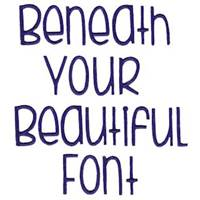 Beneath Your Beautiful Font