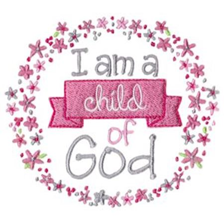 Girl I Am A Child Of God