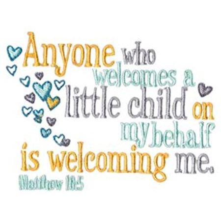 Anyone Who Welcomes A Little Child