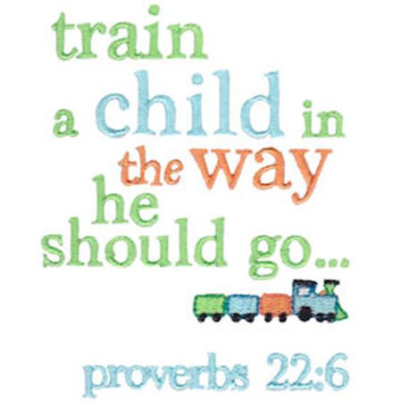Train A Child In The Way He Should Go