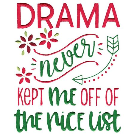 Drama Never Kept Me Off The Nice List