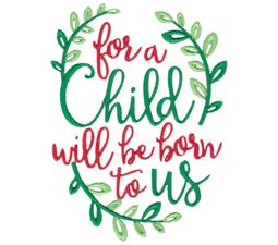 For A Child Will Be Born To Us
