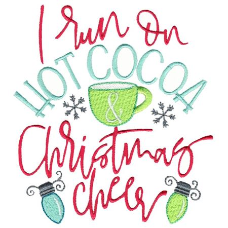 I Run On Hot Cocoa and Christmas Cheer