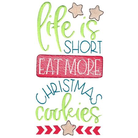 Life Is Short Eat More Christmas Cookies