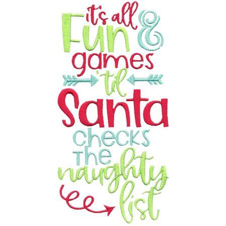 It's All Fun And Games Til Santa Checks The Naughty List