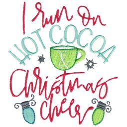 I Run On Hot Cocoa and Christmas Cheer