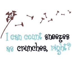 I Can Count Sneezes As Crunches Right