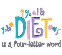Diet Is A Four Letter Word