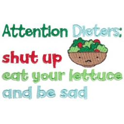 Attention Dieters Shut Up Eat Your Lettuce And Be Sad