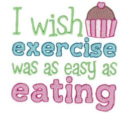 I Wish Exercise Was As Easy as Eating