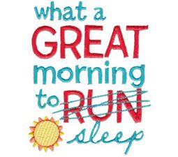 What A Great Morning Run Sleep