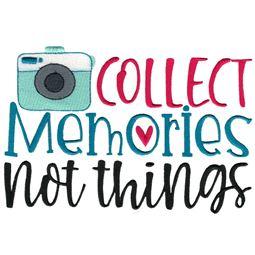 Collect Memories Not Thiings