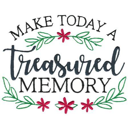 Make Today A Treasured Memory