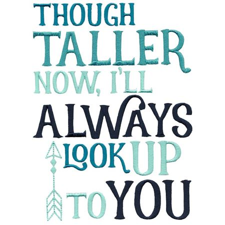 Though Taller Now I'll Always Look Up To You