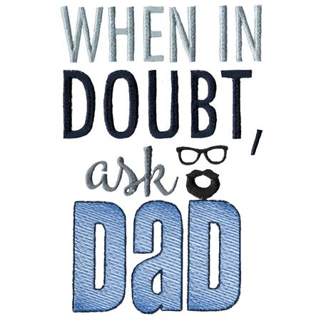 When In Doubt Ask Dad