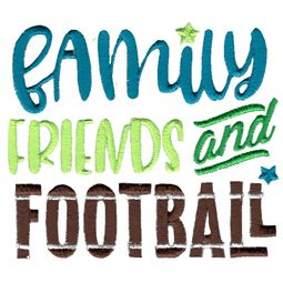 Family Friends And Football