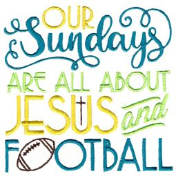 Our Sundays Are All About Jesus And Football