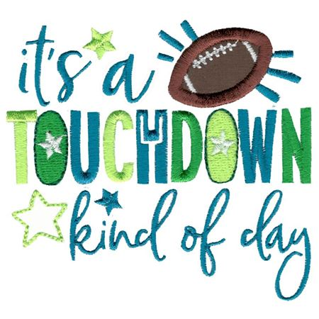 It's A Touchdown Kind Of Day
