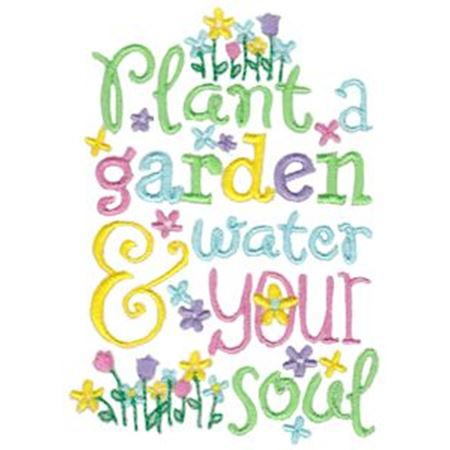 Plant A Garden And Water Your Soul