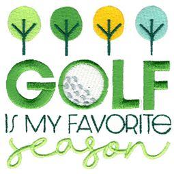 Golf Is My Favorite Season