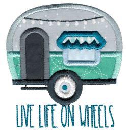 Live Life On Wheels Camper Applique