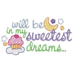 Will Be In My Sweetest Dreams
