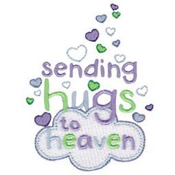 Sending Hugs To Heaven