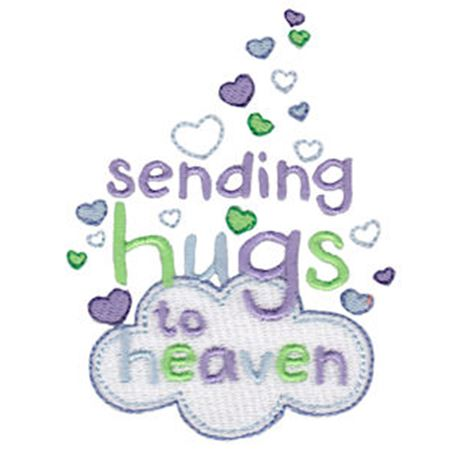 Sending Hugs To Heaven