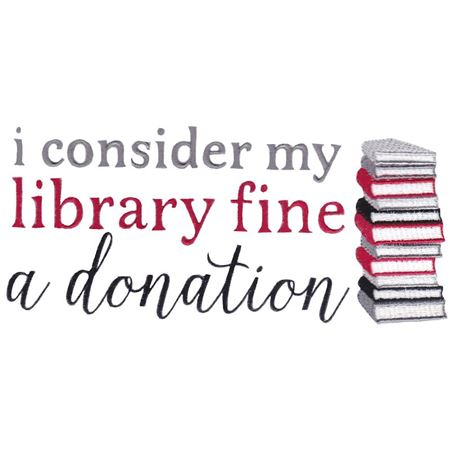 I Consider My Library Fine a Donation