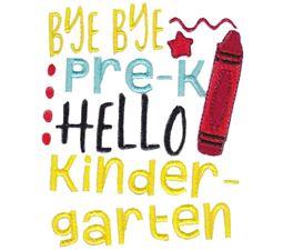 Bye Bye Pre K Hello Kindergarten
