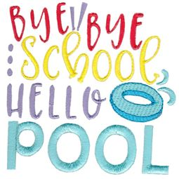 Bye Bye School Hello Pool
