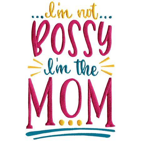 I'm Not Bossy I'm The Mom