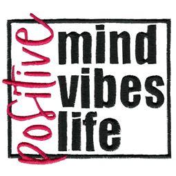 Positive Mind Vibe Life