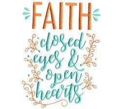 Faith Close Eyes And Open Hearts