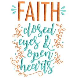 Faith Close Eyes And Open Hearts