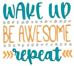 Wake Up Be Awesome Repeat