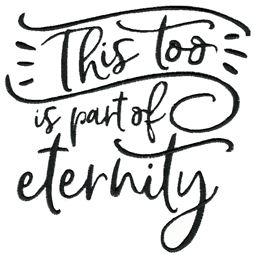 This Too Is Part Of Eternity