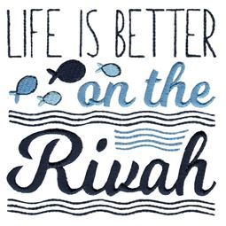 Life Is Better On The Rivah