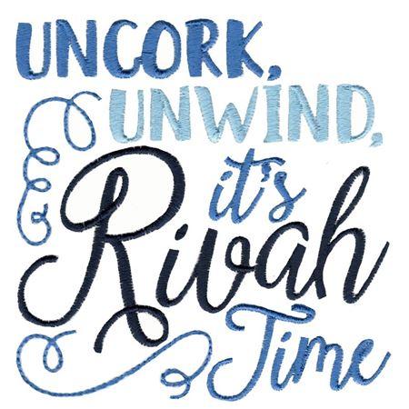 Uncork Unwind It's Rivah Time