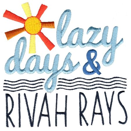 Lazy Days And Rivah Rays