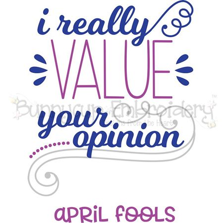 I Really Value Your Opinion April Fools SVG