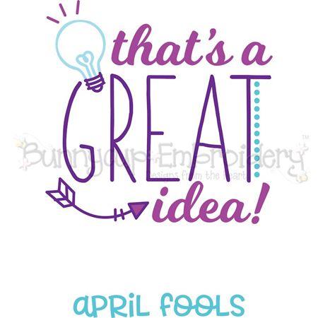 That's A Great Idea April Fools SVG