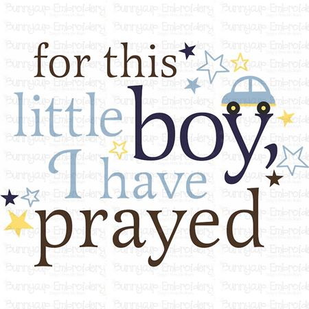 For This Little Boy I Have Prayed SVG
