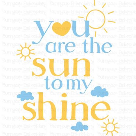 You Are The Sun To My Shine SVG
