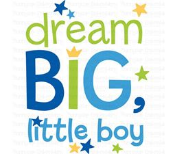 Dream Big Little Boy SVG